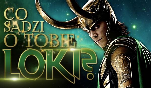 Co sądzi o Tobie Loki Laufeyson?