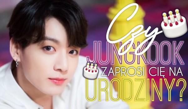 Czy Jungkook zaprosi Cię na swoje urodziny?