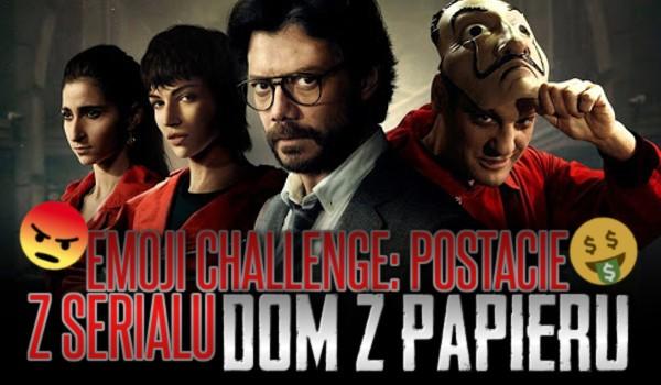 """Emoji Challenge: postacie z serialu """"Dom Z Papieru""""!"""