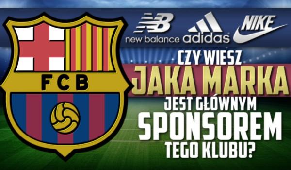 Czy wiesz, jaka marka jest głównym sponsorem tego klubu?