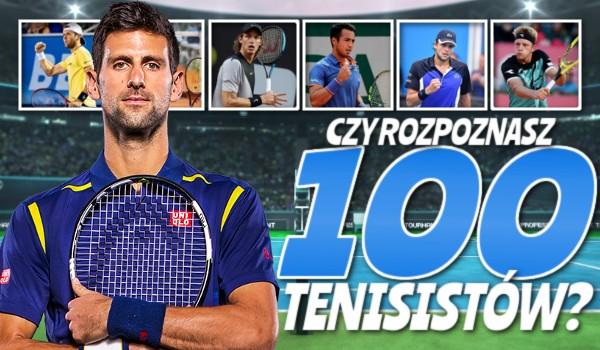 Czy rozpoznasz 100 tenisistów?