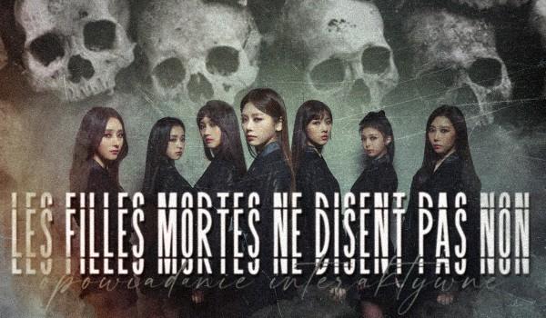 les filles mortes ne disent pas non [opowiadanie interaktywne]