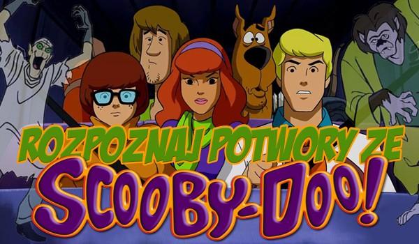 Czy rozpoznasz potwory ze Scooby-Doo?