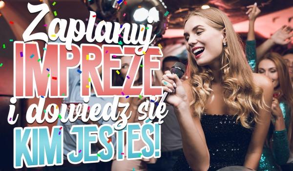 Zaplanuj imprezę i dowiedz się, czy jesteś introwertykiem czy ekstrawertykiem!