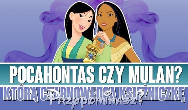 Pocahontas czy Mulan? Którą czarnowłosą księżniczkę przypominasz?
