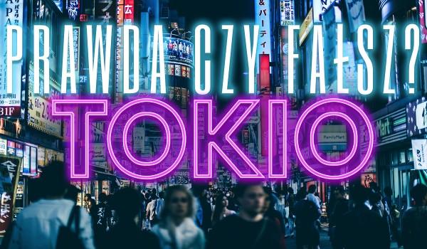 Prawda czy fałsz? – Tokio!
