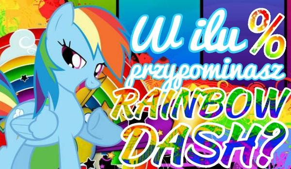 W ilu % przypominasz Rainbow Dash?