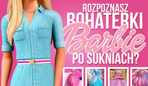 Czy rozpoznasz bohaterki Barbie po ich sukniach?