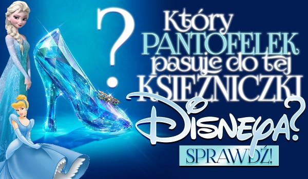 Który pantofelek pasuje do tej księżniczki Disney?