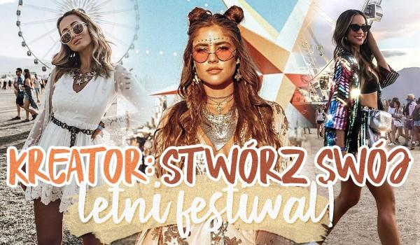 Kreator: Stwórz swój idealny letni festiwal!