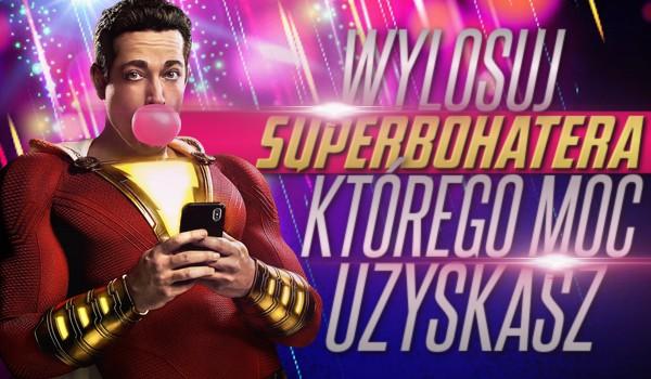 Wylosuj superbohatera, którego moc uzyskasz!