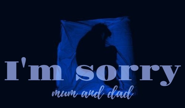 I'm sorry, mum and dad