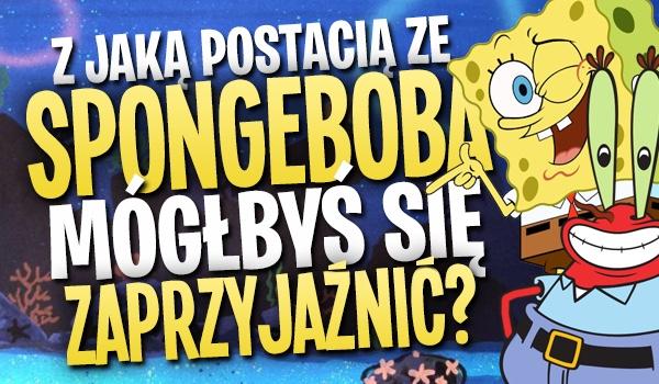 Zdrapka: Z jaką postacią ze SpongeBoba mógłbyś się zaprzyjaźnić?