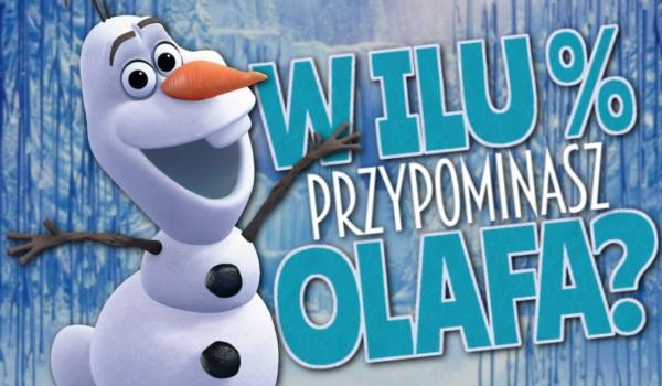 W ilu % przypominasz Olafa?