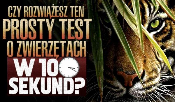 Czy rozwiążesz ten prosty test o zwierzętach w 10 sekund?
