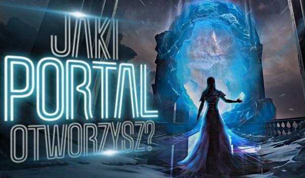 Jaki portal otworzysz?