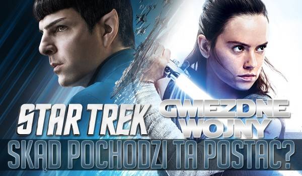 """Ta postać pochodzi z """"Gwiezdnych Wojen"""" czy """"Star Trek""""?"""