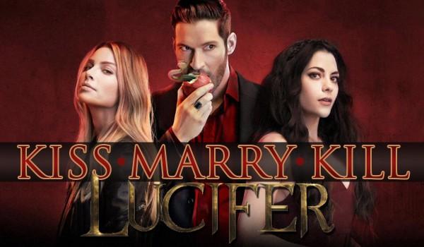 Kiss, marry, kill – Lucyfer!