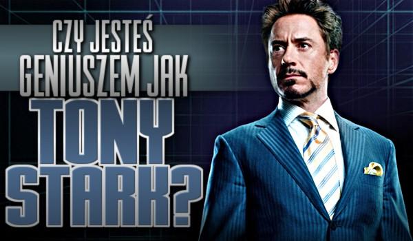 Czy jesteś geniuszem jak Tony Stark?