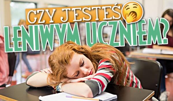 Czy jesteś leniwym uczniem?