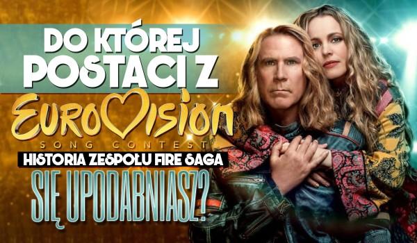 Do której postaci z Eurovision Song Contest: Historia zespołu Fire Saga się upodabniasz?