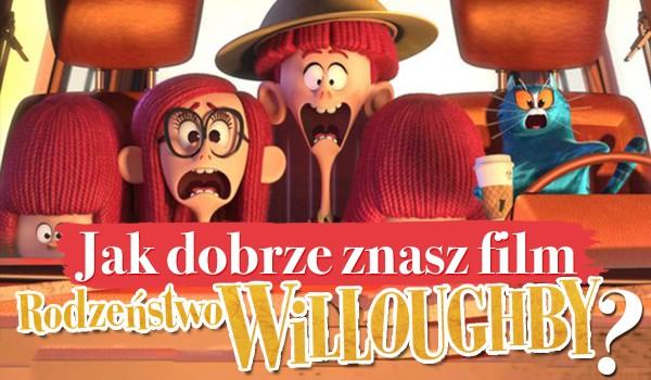 """Jak dobrze znasz film """"Rodzeństwo Willoughby""""?"""