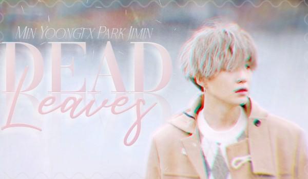 Dead Leaves •Yoonmin•