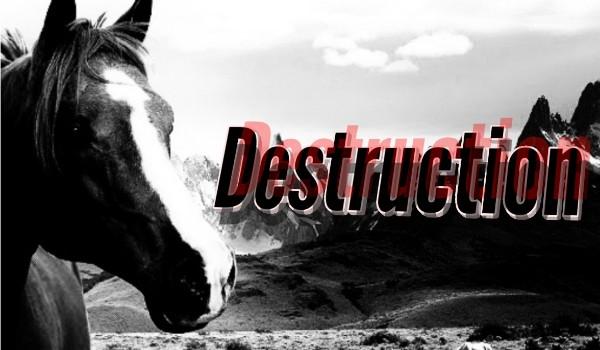Destruction ~ Prolog