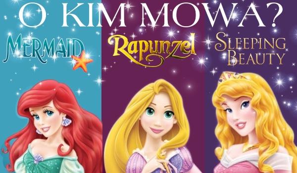 O kim mowa? – Ariel, Aurora i Roszpunka