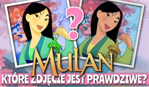 """Bajka """"Mulan"""" – które zdjęcie jest prawdziwe?"""