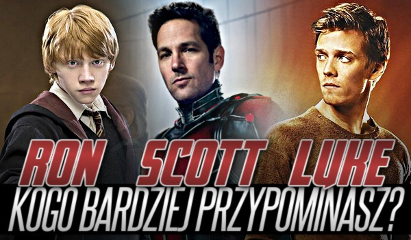 Ron, Scott czy Luke – kogo bardziej przypominasz?