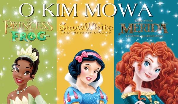O kim mowa? – Tiana, Merida i Królewna Śnieżka