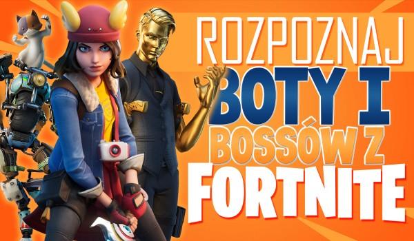 Czy rozpoznasz boty i bossów z Fortnite?