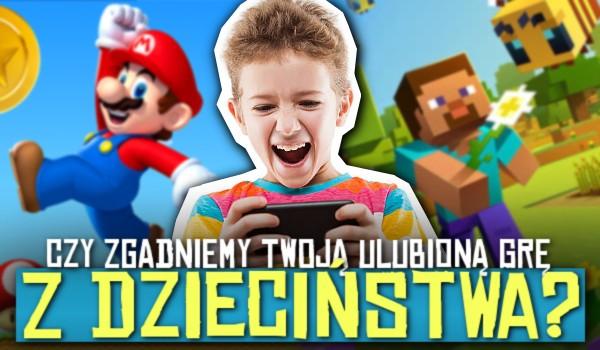 Czy zgadniemy Twoją ulubioną grę z dzieciństwa?