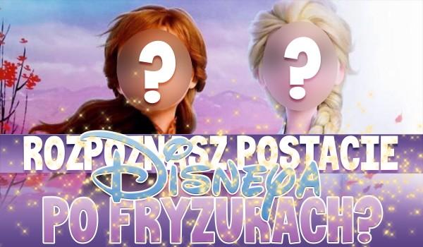 Rozpoznasz postacie Disneya po fryzurach?