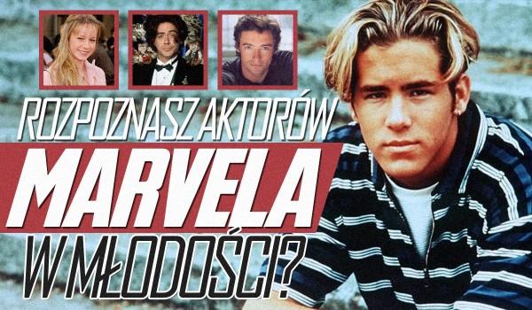 Czy rozpoznasz aktorów Marvela w młodości?