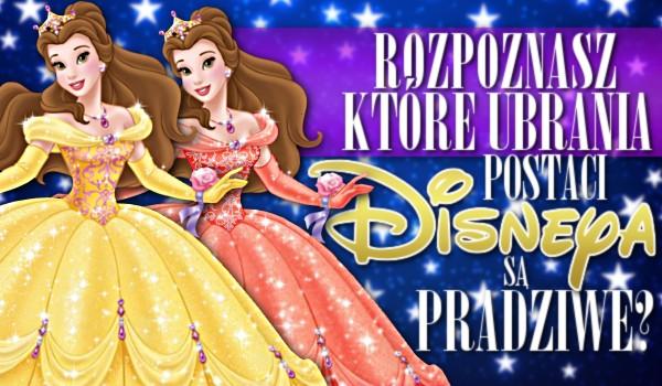 Rozpoznasz, które ubrania postaci Disneya są prawdziwe?