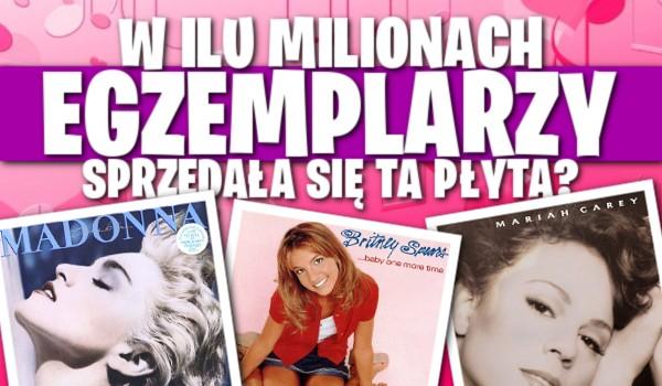 W ilu milionach egzemplarzy sprzedała się ta płyta na całym świecie?