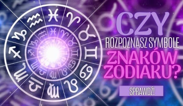 Czy rozpoznasz symbole znaków zodiaku?