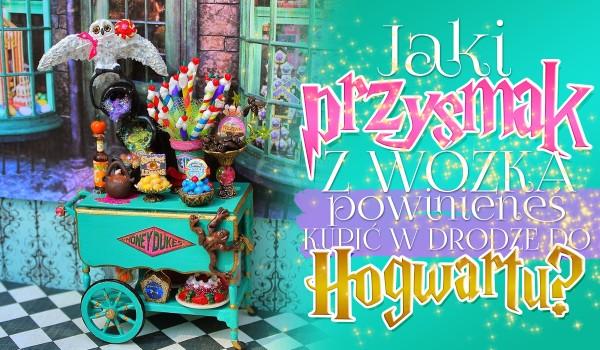 Jaki przysmak z wózka powinieneś kupić sobie w drodze do Hogwartu?