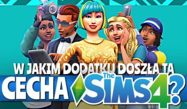 W jakim dodatku doszła ta cecha? – The Sims 4