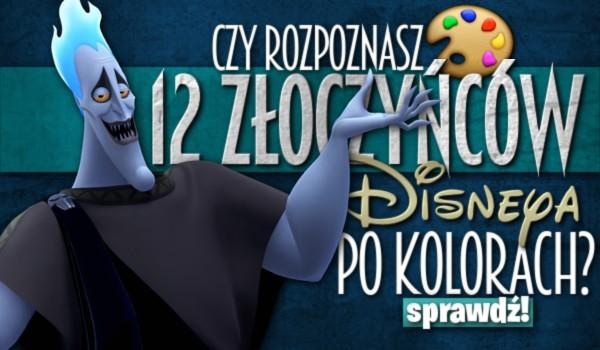 Czy rozpoznasz 12 złoczyńców Disneya po kolorach?