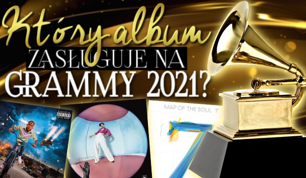 Który album zasługuje na Grammy 2021?