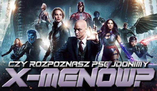 Czy znasz pseuda X-Menów?