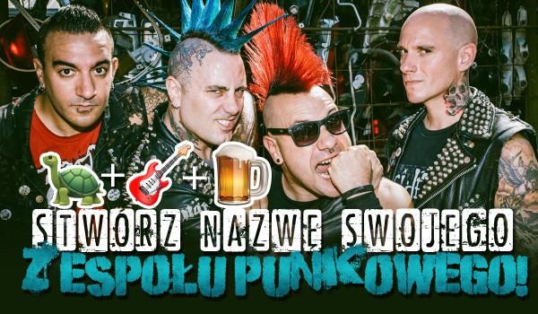 Stwórz nazwę swojego punkowego zespołu!