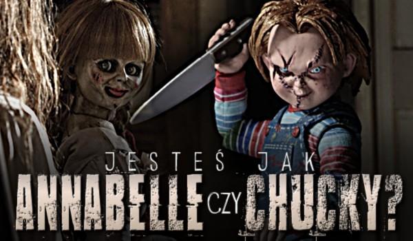 Jesteś jak Annabelle czy Chucky?