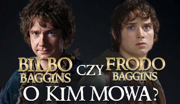 Bilbo czy Frodo Baggins? O kim mowa?