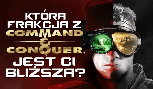 """Która frakcja z """"Command & Conquer"""" jest Ci bliższa?"""