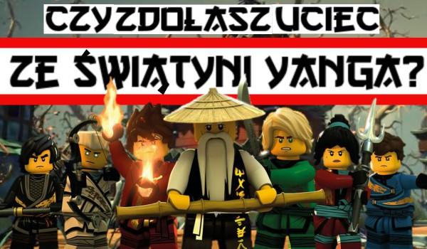 Czy zdołasz uciec ze świątyni Yanga?