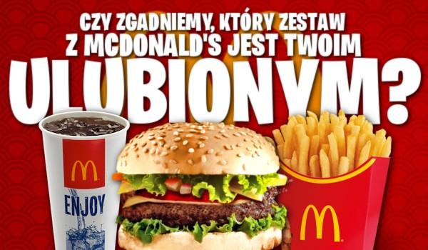 Czy zgadniemy, który zestaw z McDonald's jest Twoim ulubionym?